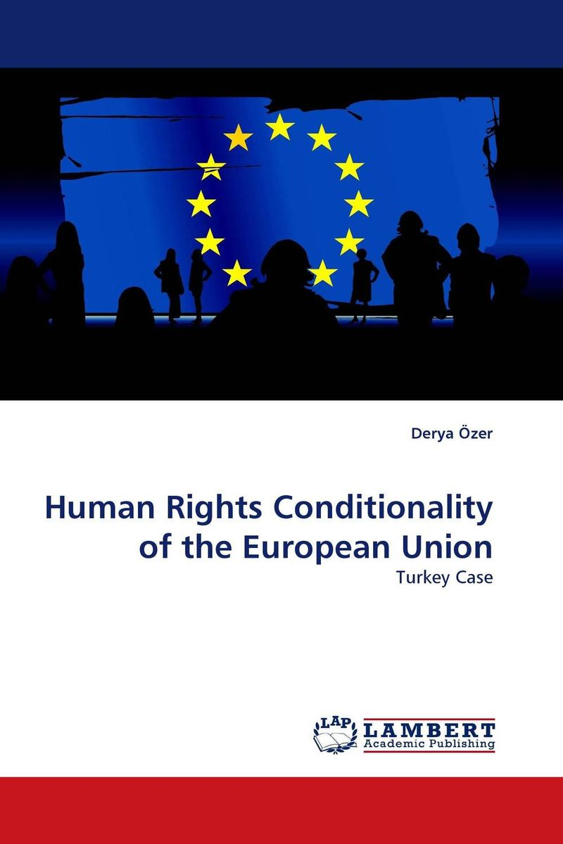 где купить  Human Rights Conditionality of the European Union  дешево