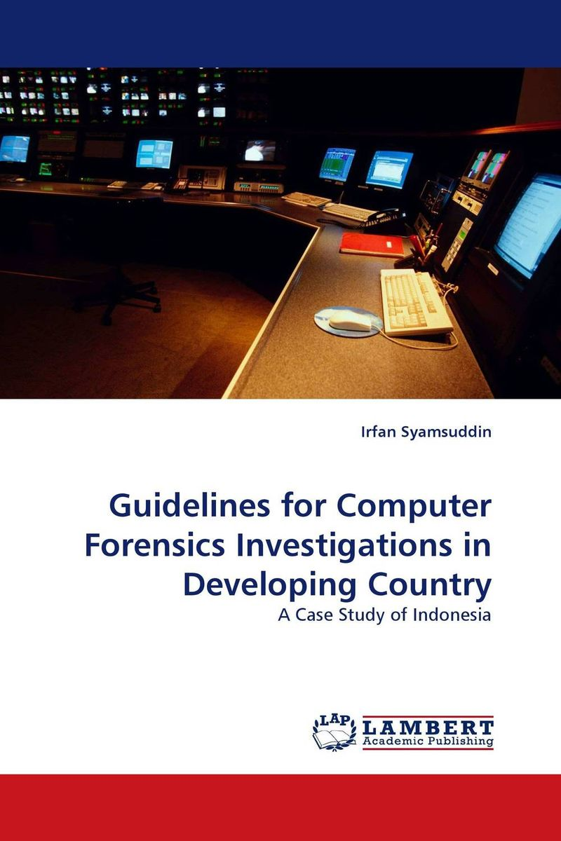 Guidelines for Computer Forensics Investigations in Developing Country ноутбук lenovo ideapad 320 15ast 15 6 amd a6 9220 2 5ггц 4гб 500гб amd radeon r520m 2048 мб windows 10 80xv0023rk черный