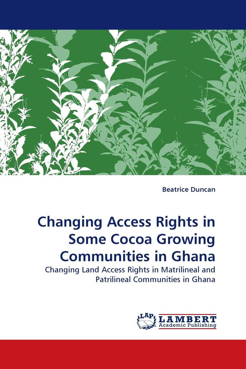 Changing Access Rights in Some Cocoa Growing Communities in Ghana land tenure housing and low income earners