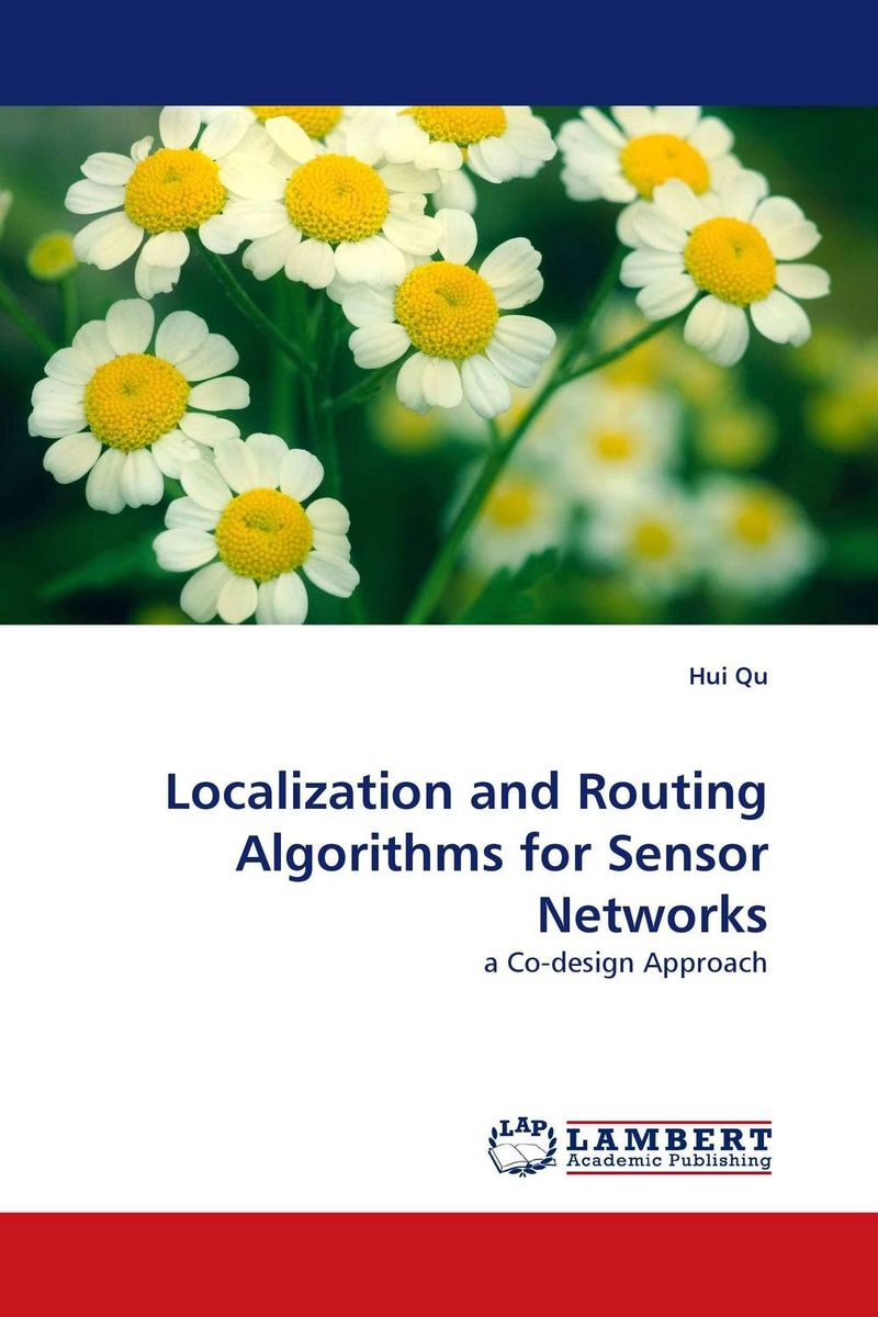 Localization and Routing Algorithms for Sensor Networks energy efficient secure routing in wireless sensor networks
