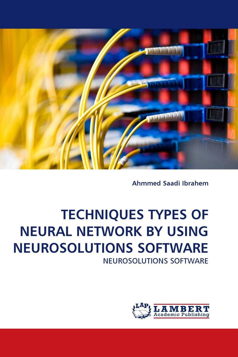 TECHNIQUES TYPES OF NEURAL NETWORK BY USING NEUROSOLUTIONS SOFTWARE