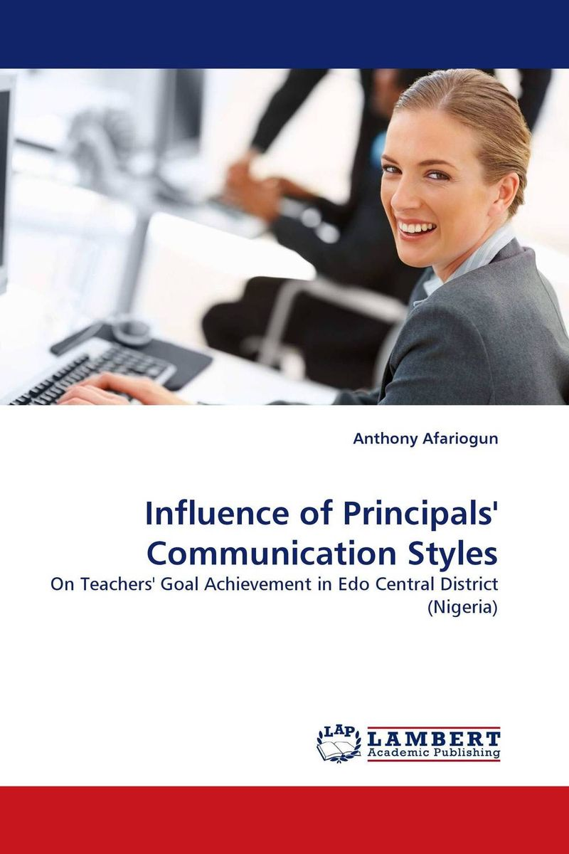 Influence of Principals'' Communication Styles a cross cultural view of communication objectives in chinese schools