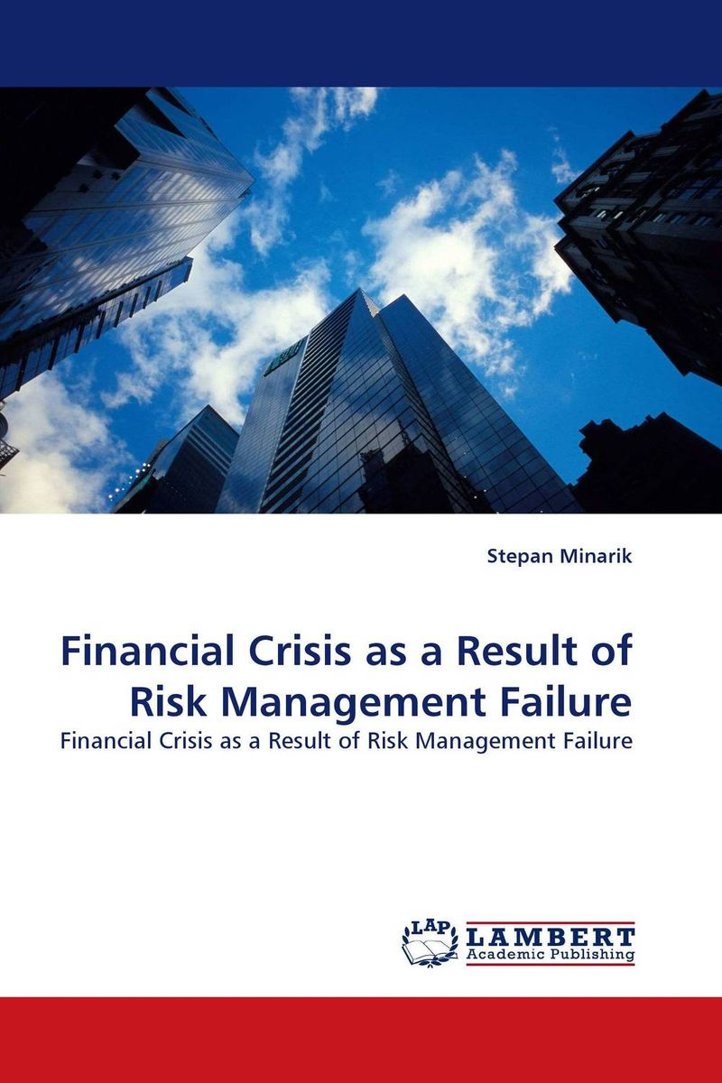 Financial Crisis as a Result of Risk Management Failure