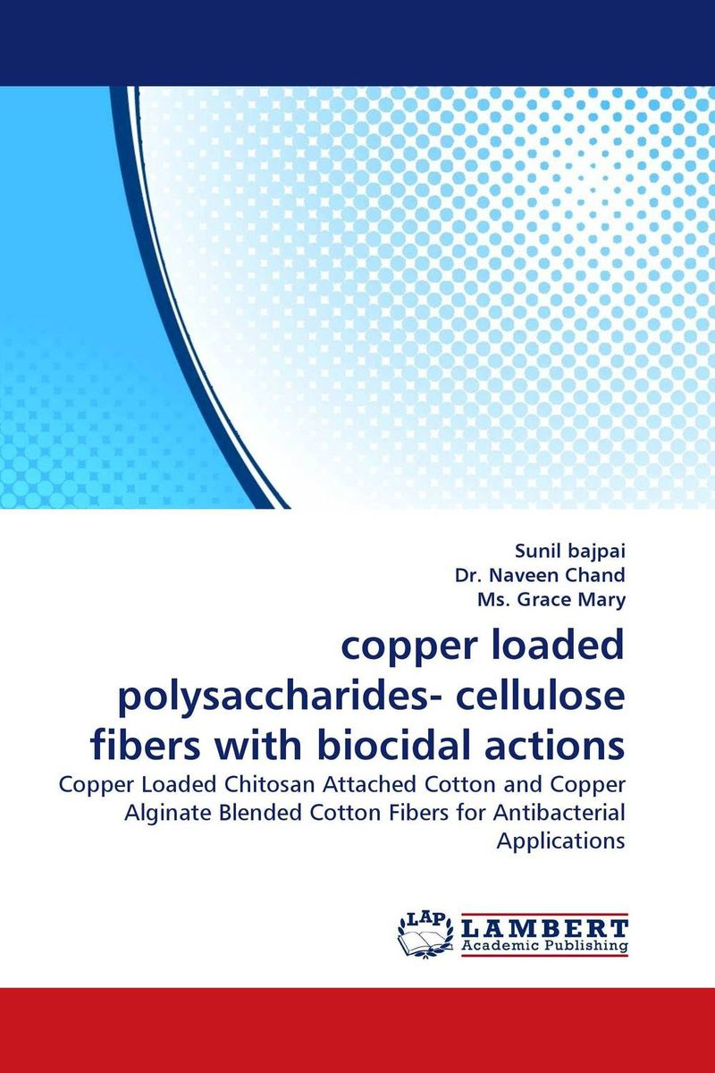 copper loaded polysaccharides- cellulose fibers with biocidal actions rakesh kumar amrit pal singh and sangeeta obrai computational and solution studies of cu ii ions with podands