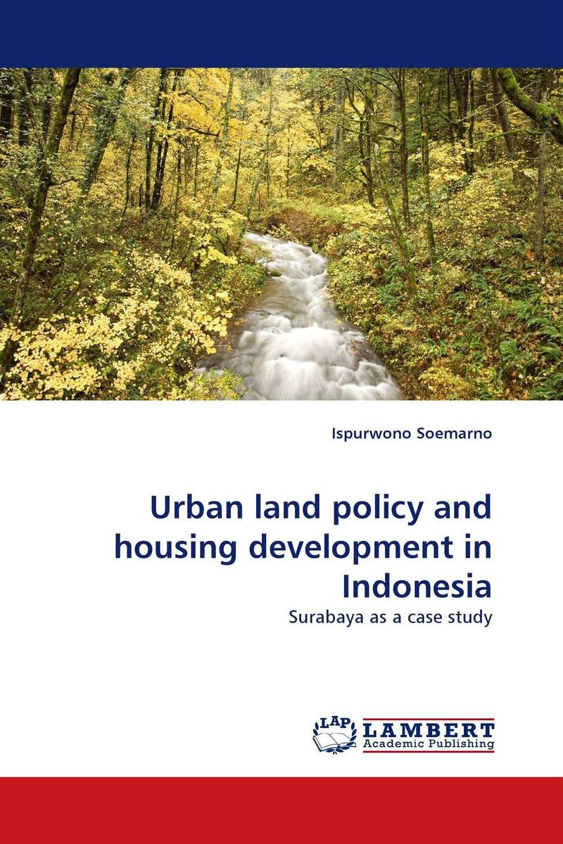 Urban land policy and housing development in Indonesia the pattern and process of urban social exclusion in istanbul