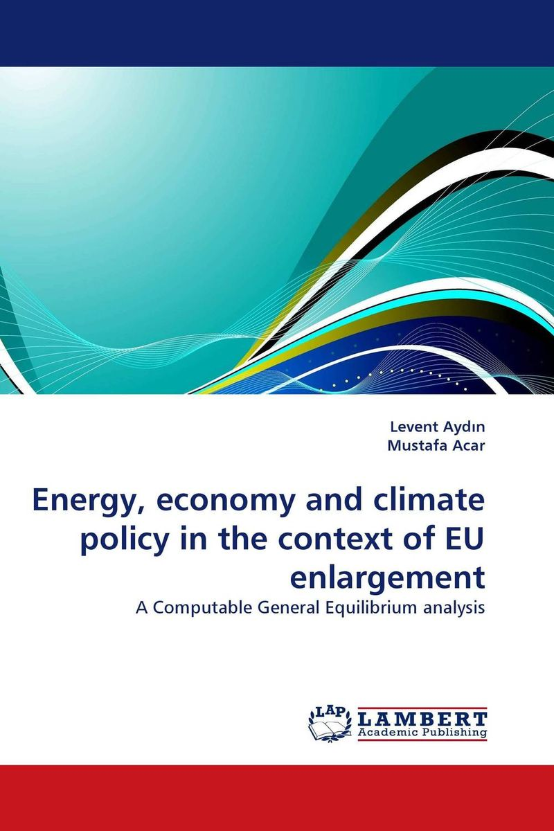 Energy, economy and climate policy in the context of EU enlargement xuan liu time consistency of optimal policy in a small open economy