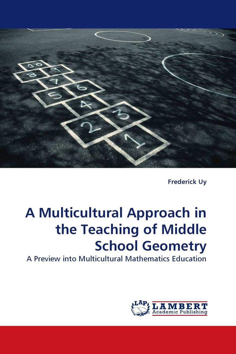 A Multicultural Approach in the Teaching of Middle School Geometry duncan bruce the dream cafe lessons in the art of radical innovation