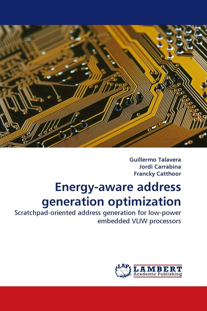 Energy-aware address generation optimization cache energy optimization techniques for modern processors