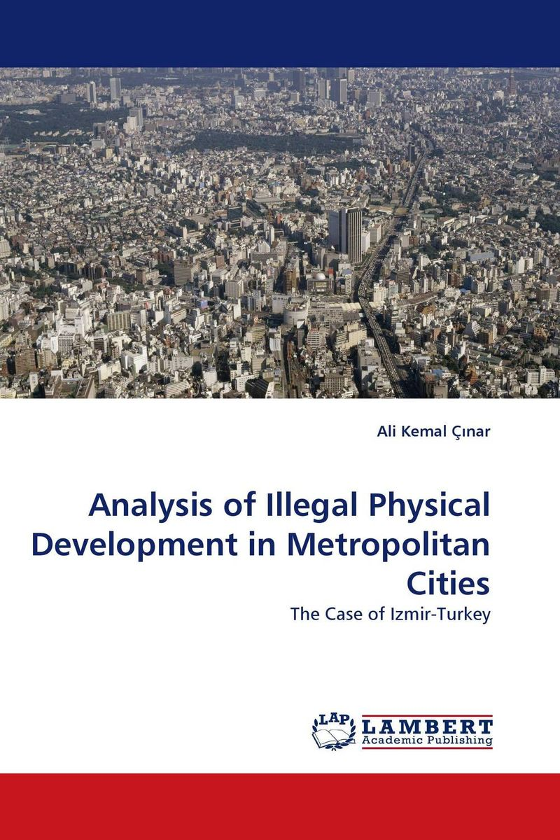 Analysis of Illegal Physical Development in Metropolitan Cities illegal