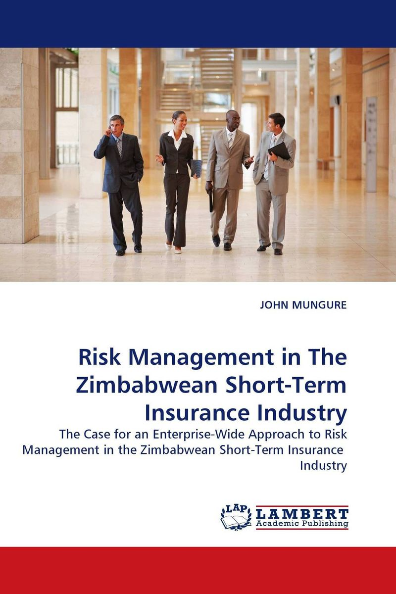 Risk Management in The Zimbabwean Short-Term Insurance Industry sim segal corporate value of enterprise risk management the next step in business management