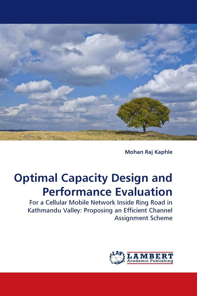 Optimal Capacity Design and Performance Evaluation