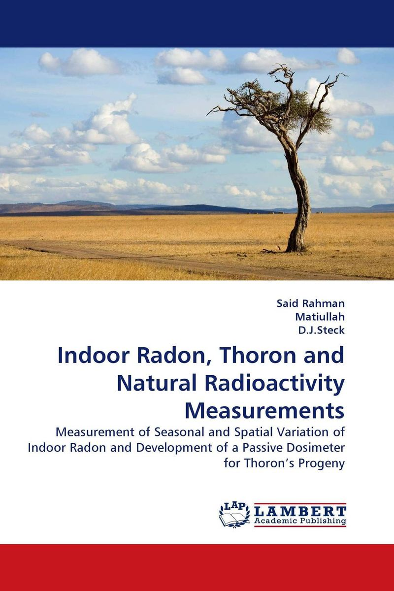 Indoor Radon, Thoron and Natural Radioactivity Measurements muhammad rafique and bilal shafique time based variability observations in indoor radon concentrations