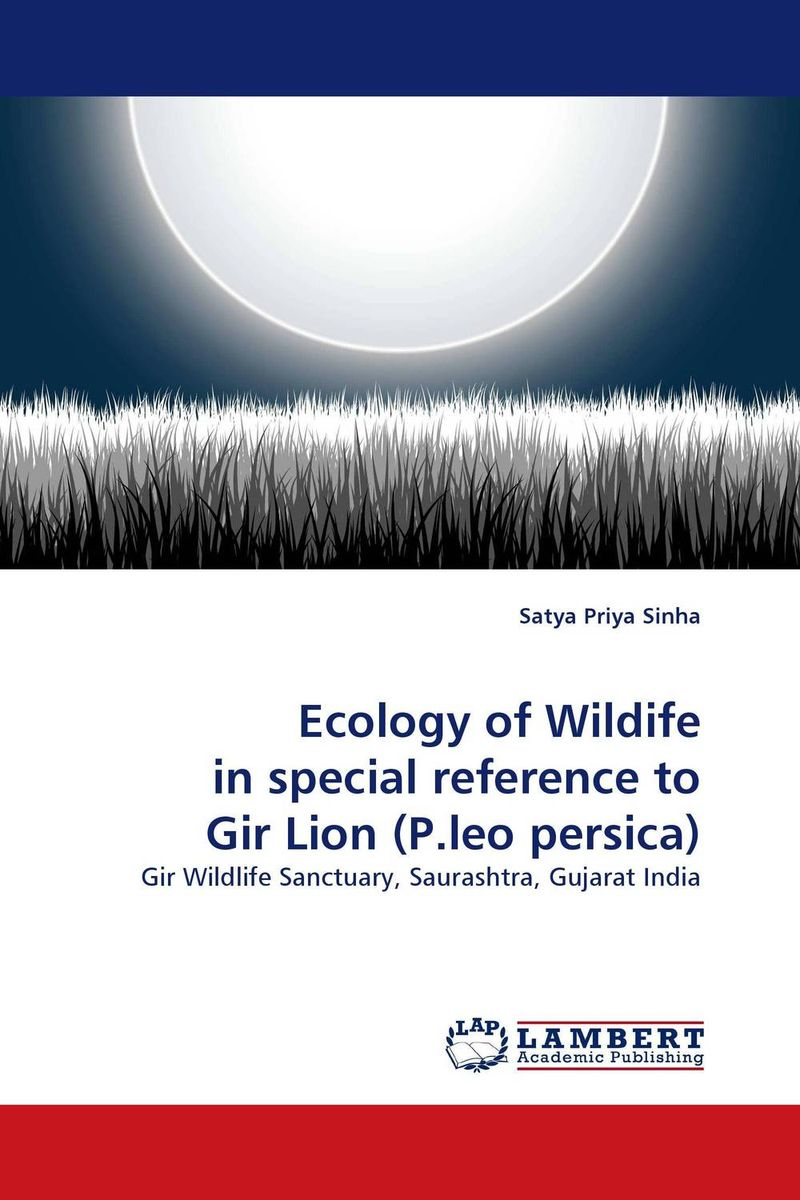 Ecology of Wildife in special reference to Gir Lion (P.leo persica) ecology of wildife in special reference to gir lion p leo persica