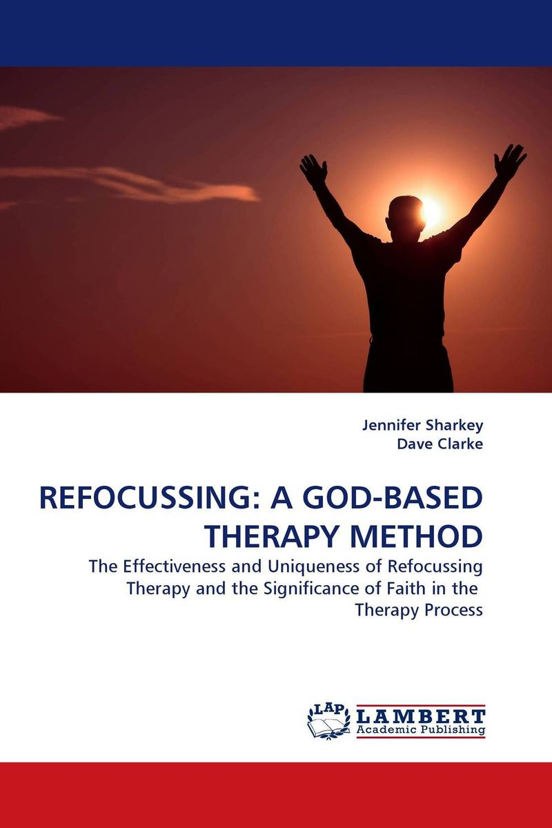 REFOCUSSING: A GOD-BASED THERAPY METHOD
