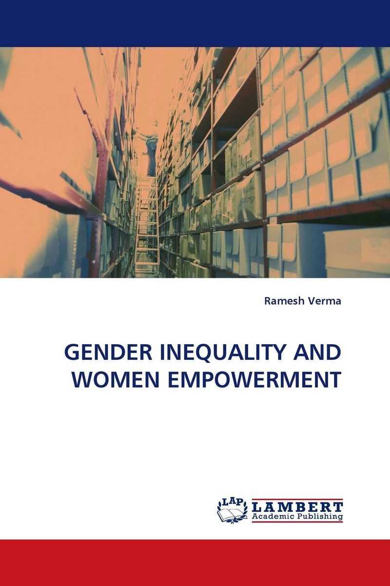GENDER INEQUALITY AND WOMEN EMPOWERMENT utpal kumar de and bhola nath ghosh gender deprivation and empowerment of women