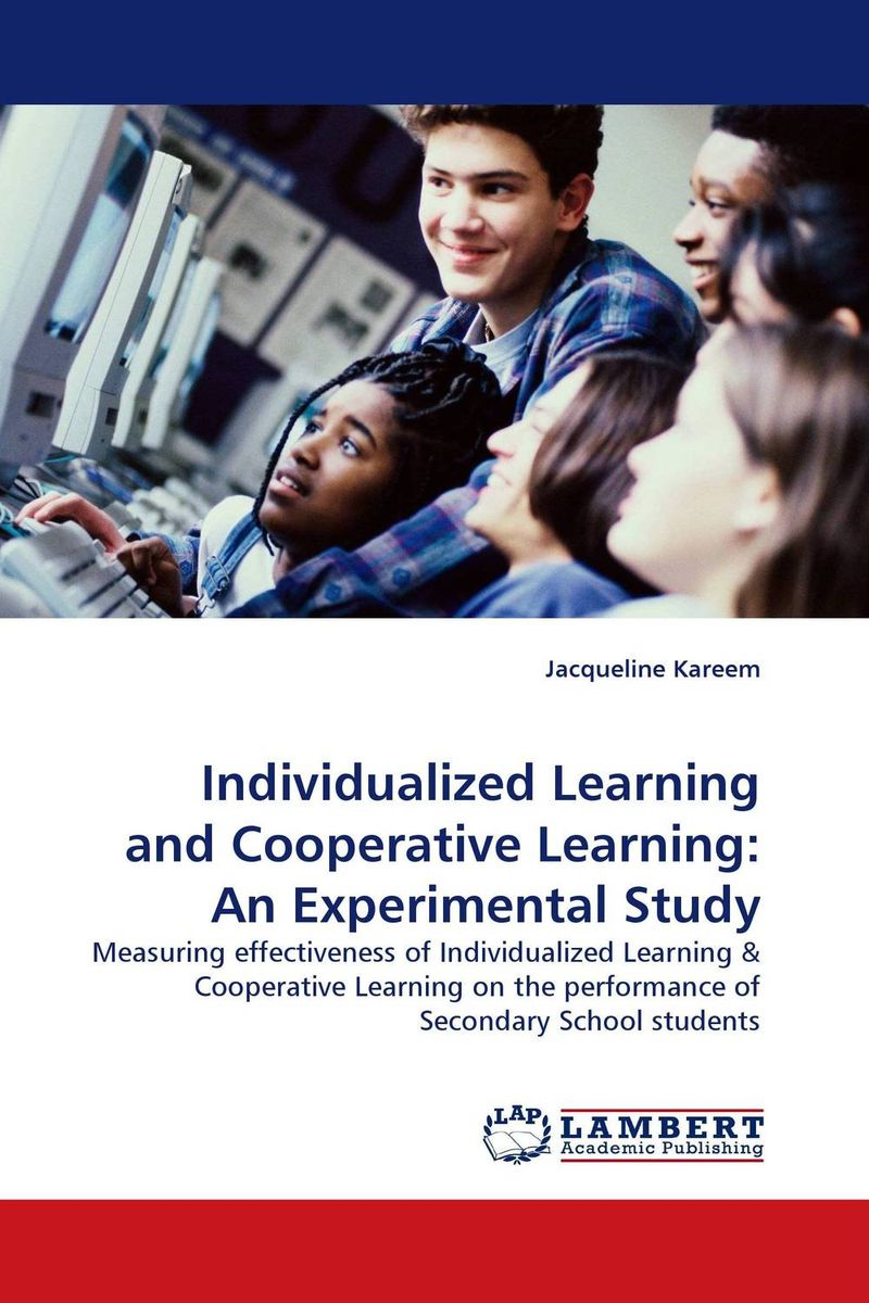 Individualized Learning and Cooperative Learning: An Experimental Study practical student centered learning facilitation