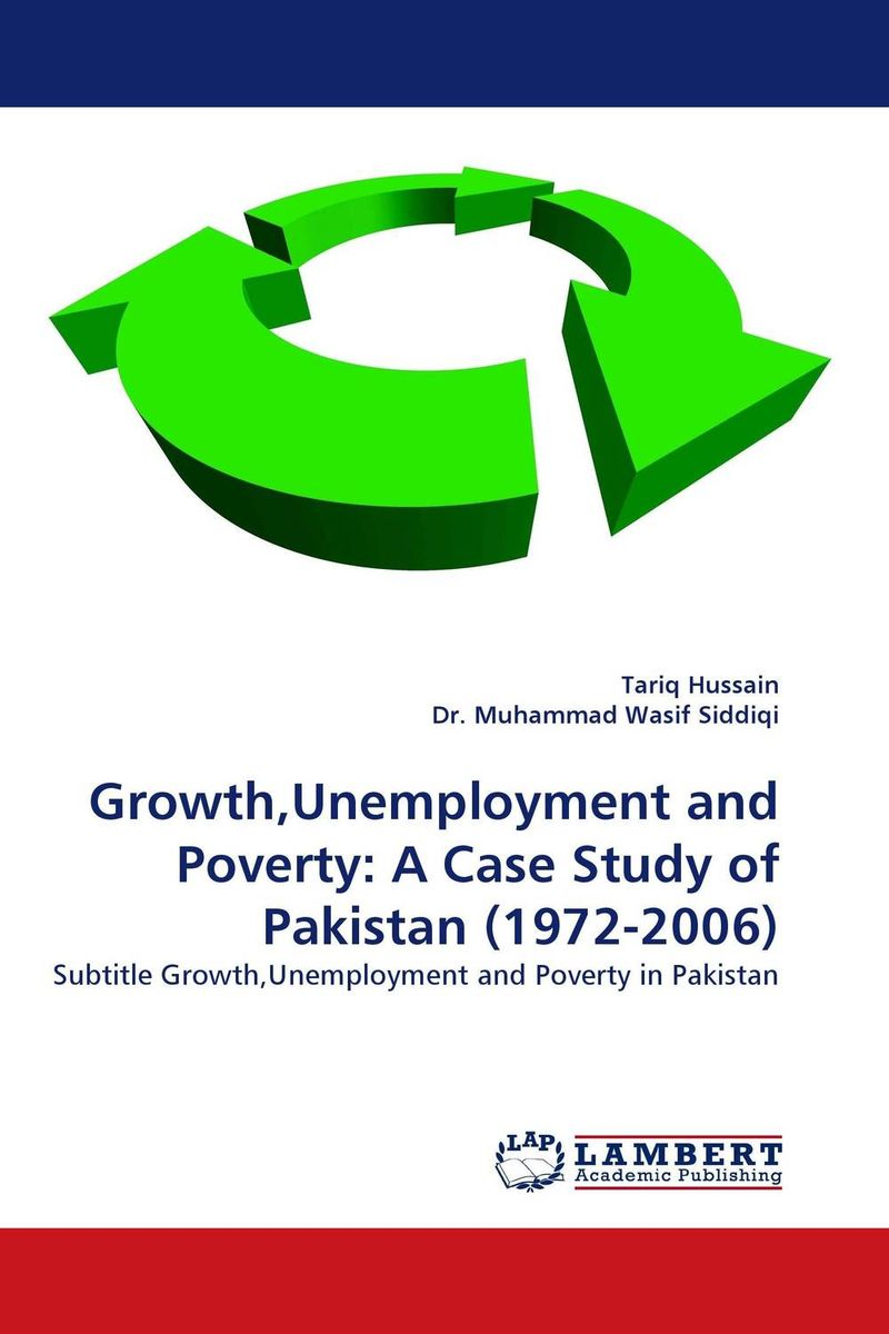 Growth,Unemployment and Poverty: A Case Study of Pakistan (1972-2006) pakistan on the brink the future of pakistan afghanistan and the west
