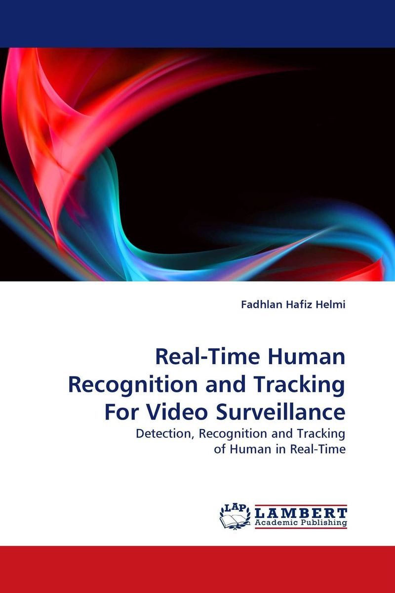 Real-Time Human Recognition and Tracking For Video Surveillance david luckham c event processing for business organizing the real time enterprise