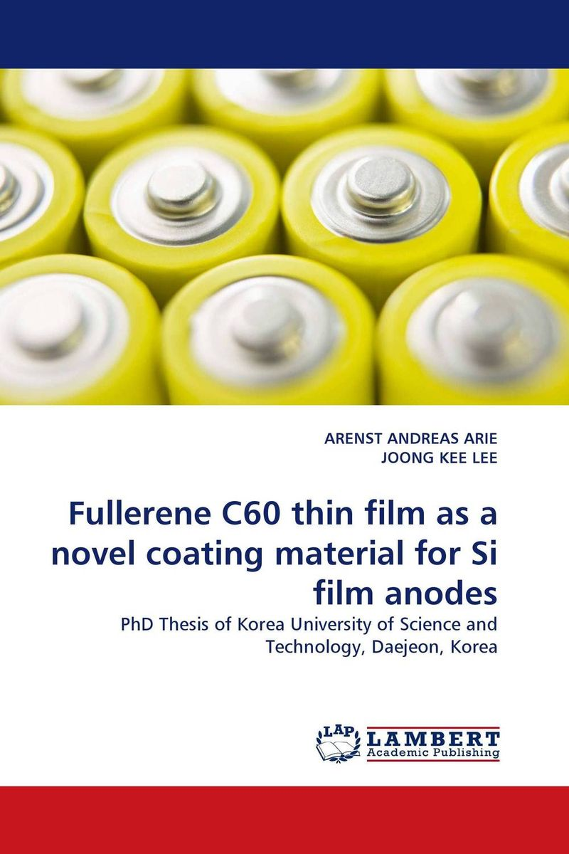 Fullerene C60 thin film as a novel coating material for Si film anodes the lonely polygamist – a novel
