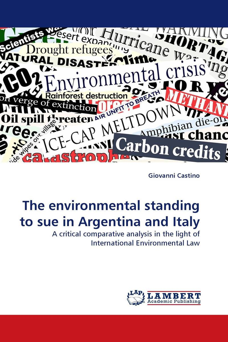 The environmental standing to sue in Argentina and Italy environmental protection in india role of supreme court
