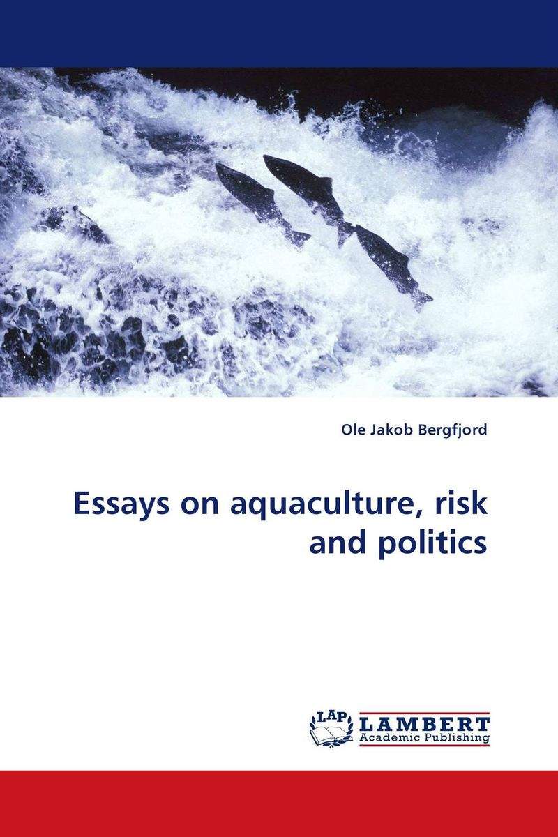 Essays on aquaculture, risk and politics risk analysis and risk management in banks