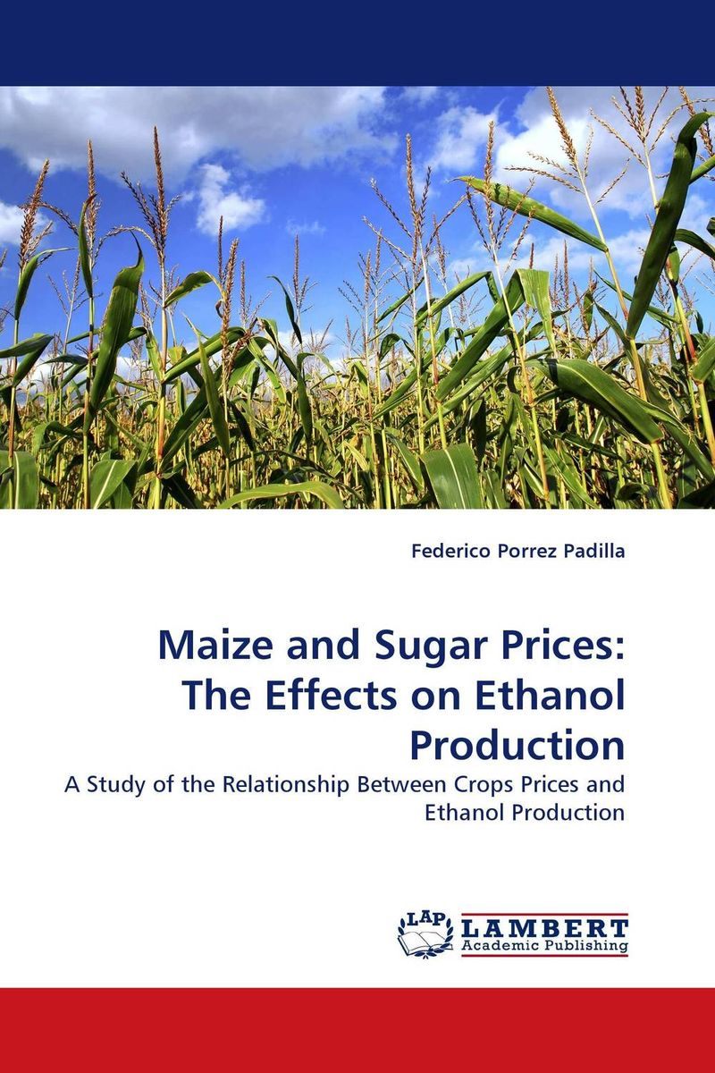 Maize and Sugar Prices: The Effects on Ethanol Production a statistical approach in modelling maize prices volatility