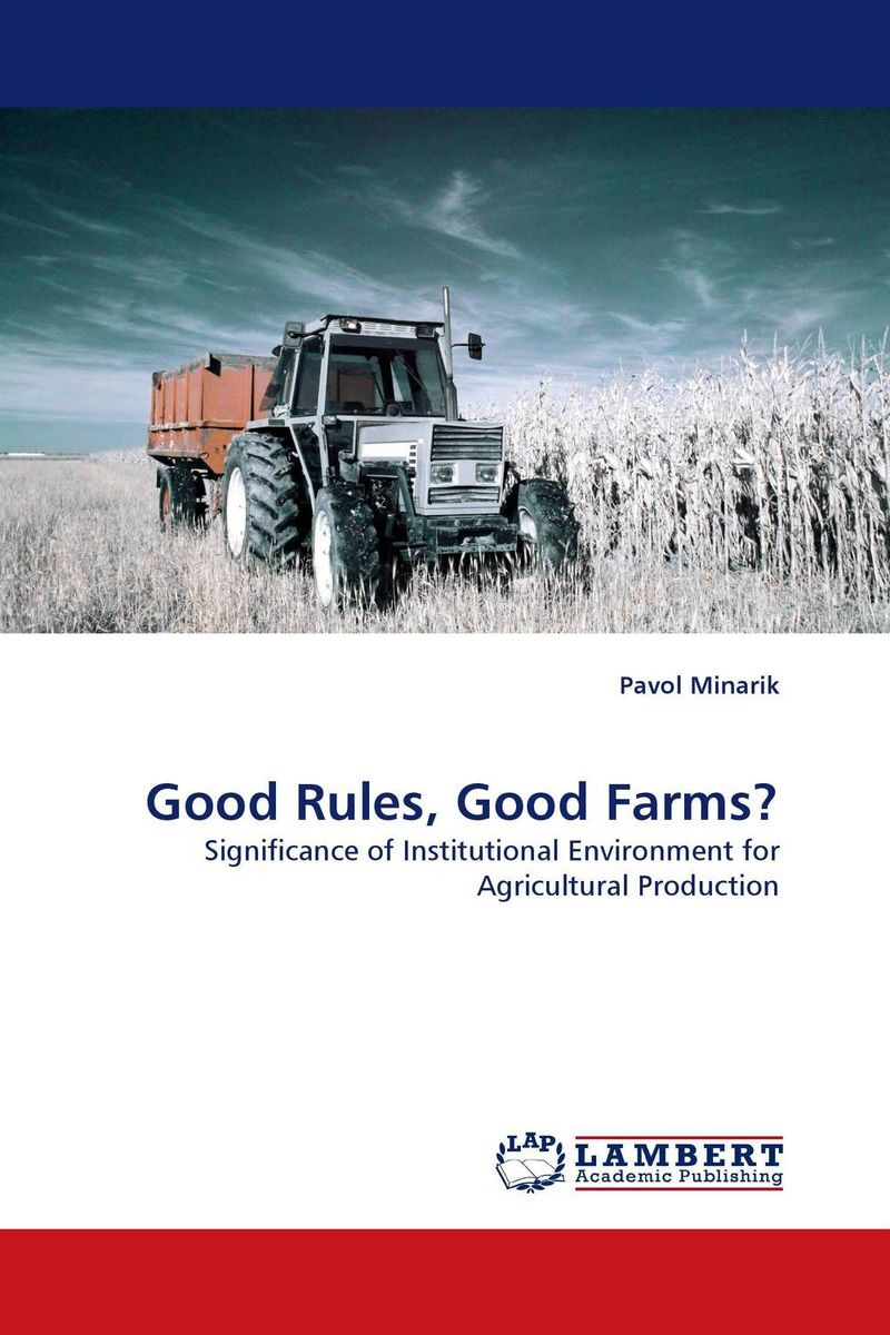 Good Rules, Good Farms? economic methodology
