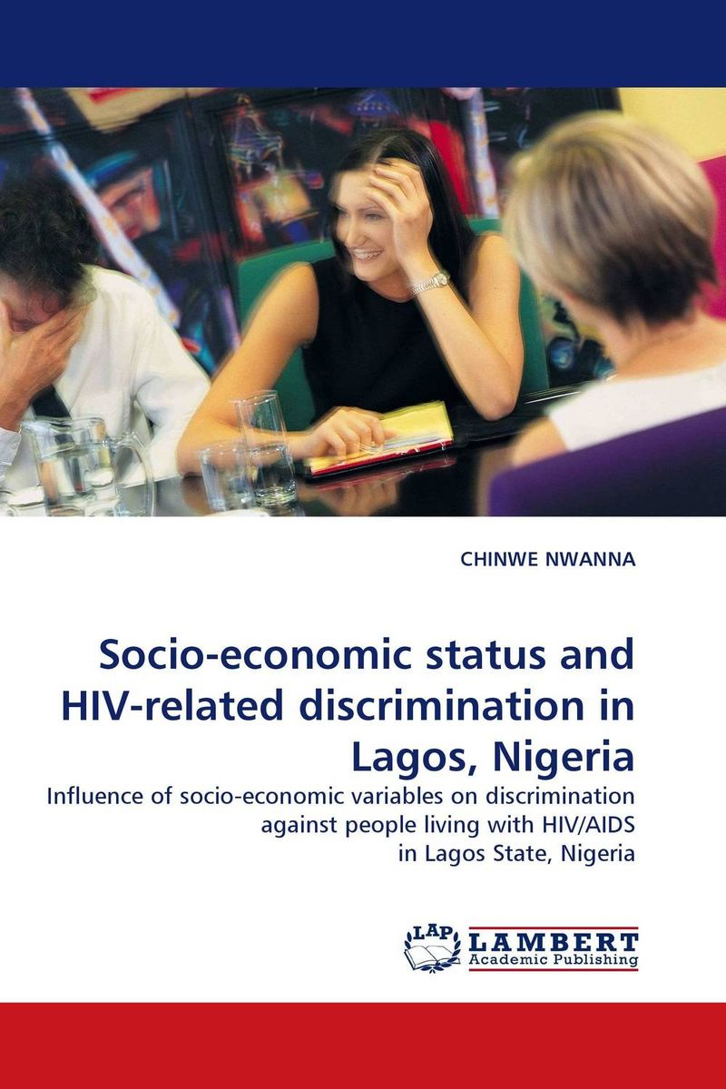 Socio-economic status and HIV-related discrimination in Lagos, Nigeria gender and socio economic wellbeing of older persons in nigeria