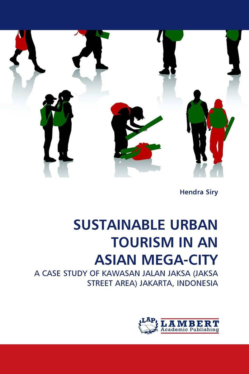 SUSTAINABLE URBAN TOURISM IN AN ASIAN MEGA-CITY emerging issues on sustainable urban development