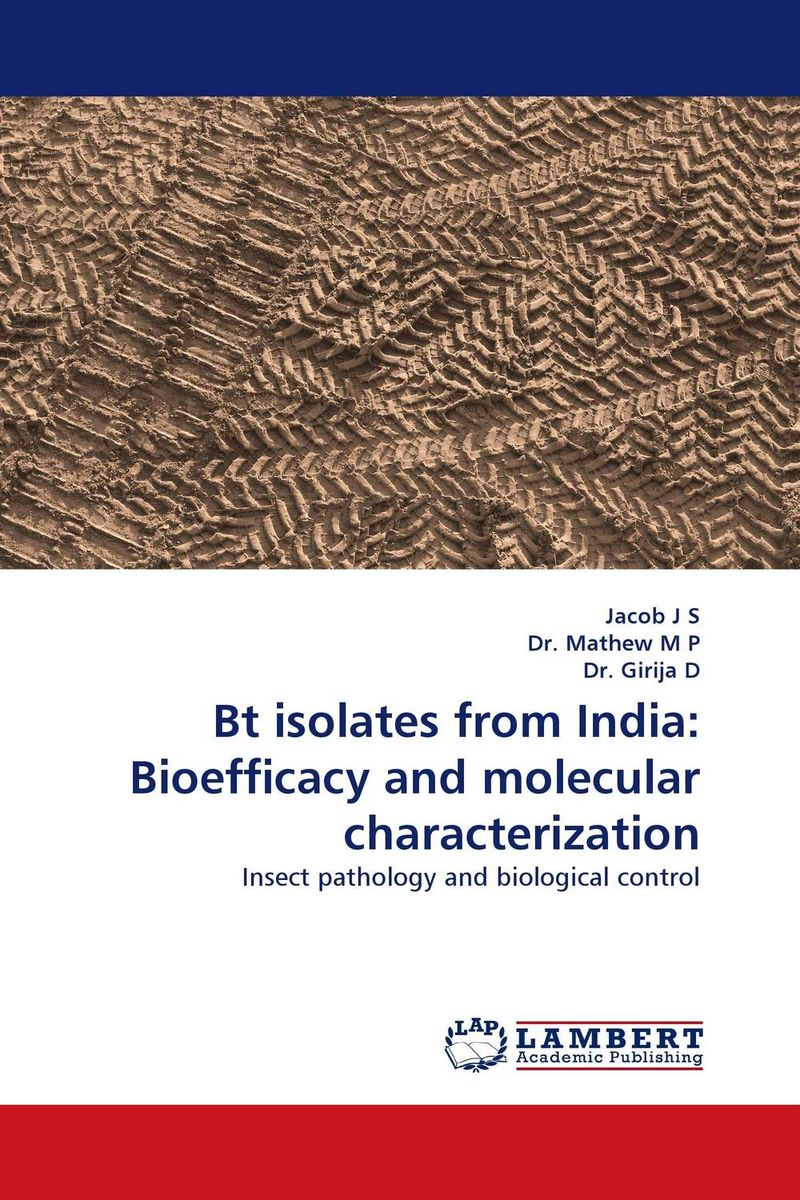 Bt isolates from India: Bioefficacy and molecular characterization purnima sareen sundeep kumar and rakesh singh molecular and pathological characterization of slow rusting in wheat