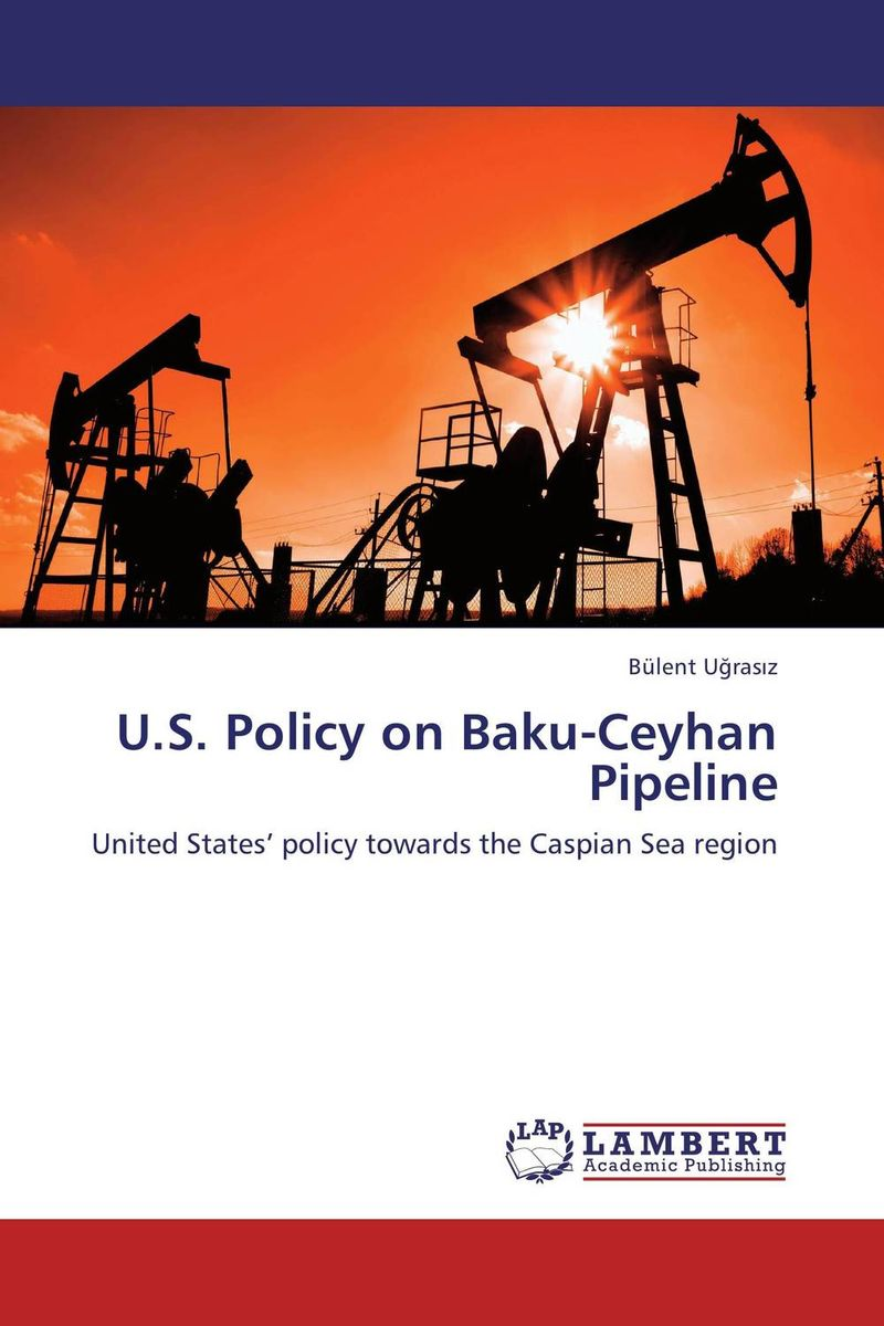 U.S. Policy on Baku-Ceyhan Pipeline travels in the united states etc during 1849 and 1850