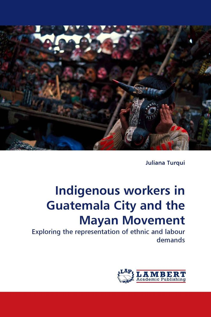 Indigenous workers in Guatemala City and the Mayan Movement the demands of liberty – civil society in france since the revolution