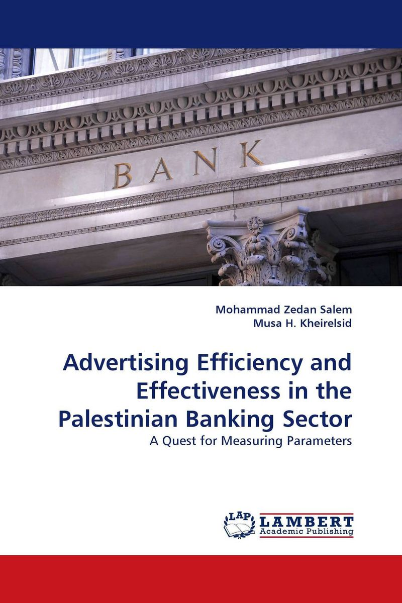 Advertising Efficiency and Effectiveness in the Palestinian Banking Sector oksana zhuk advertising consumption and welfare effects of advertising
