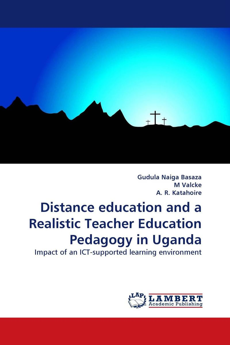 Distance education and a Realistic Teacher Education Pedagogy in Uganda