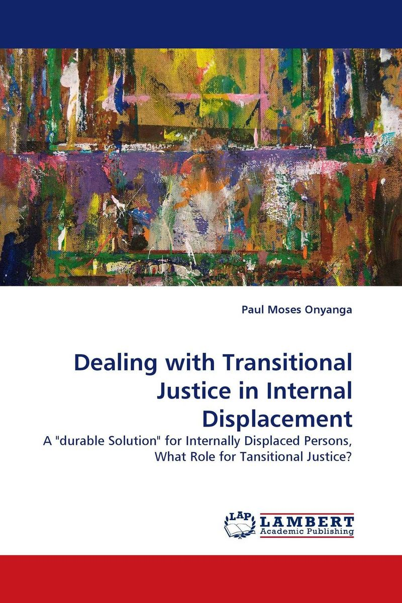 Dealing with Transitional Justice in Internal Displacement esperance marie chantal gatore transitional justice and sustainable peace in africa