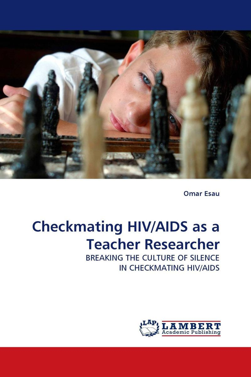 Checkmating HIV/AIDS as a Teacher Researcher an overview on hiv aids