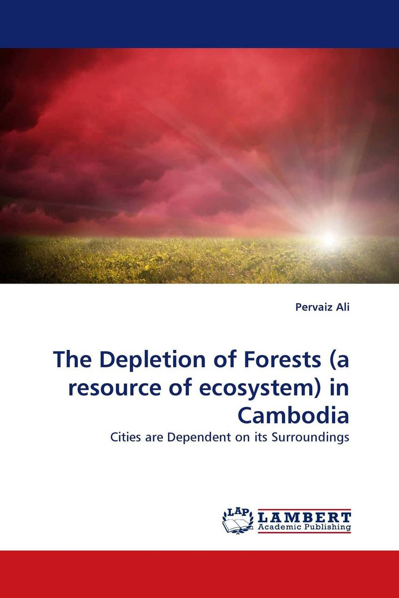 The Depletion of Forests (a resource of ecosystem) in Cambodia a study of the religio political thought of abdurrahman wahid