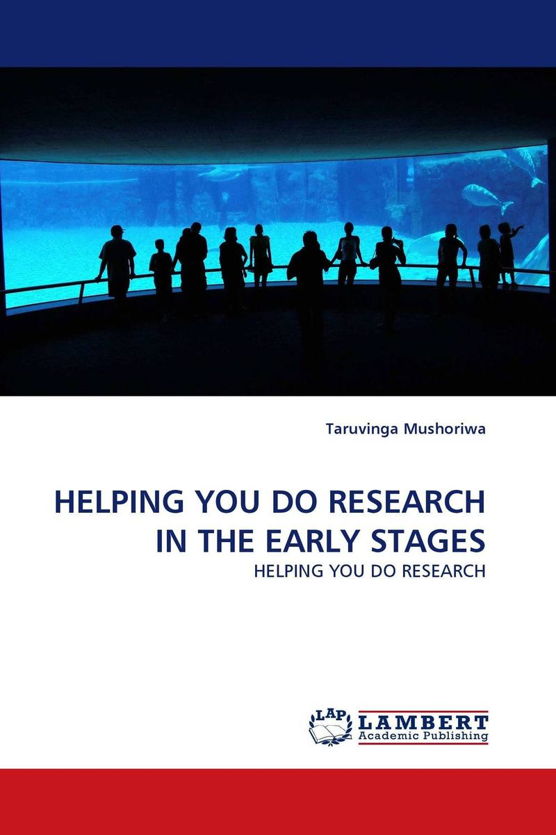 HELPING YOU DO RESEARCH IN THE EARLY STAGES you do