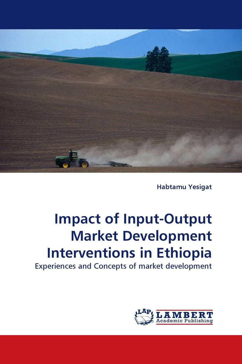 Impact of Input-Output Market Development Interventions in Ethiopia kazi rifat ahmed simu akter and kushal roy alternative development loom by reason of natural changes