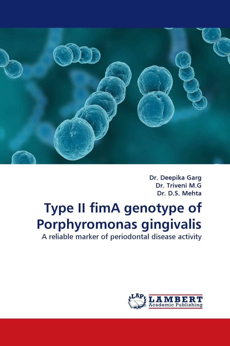 Type II fimA genotype of Porphyromonas gingivalis the lotus of brahma volume ii porphyrins and civilizational disease