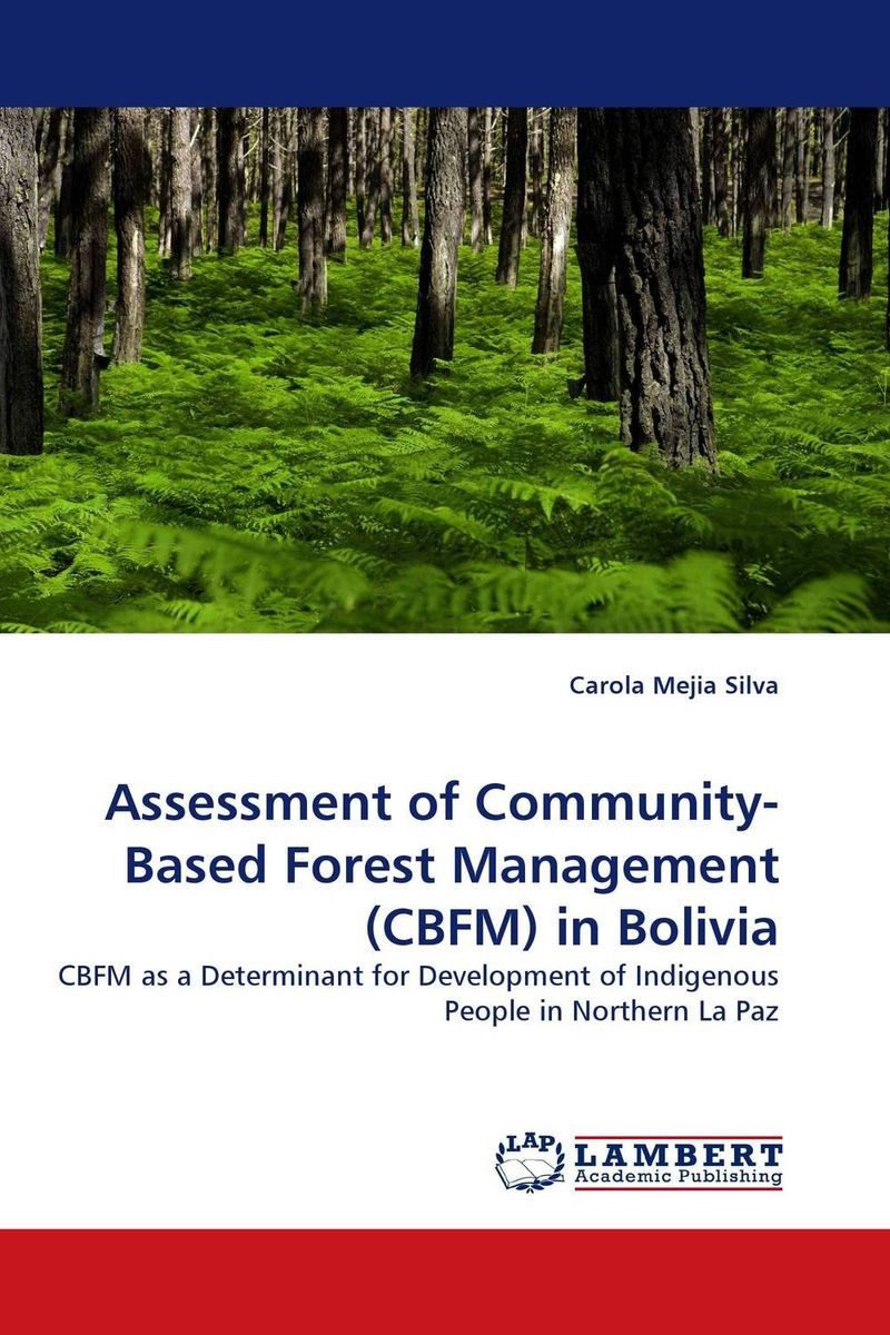 Assessment of Community-Based Forest Management (CBFM) in Bolivia community based disaster assessment