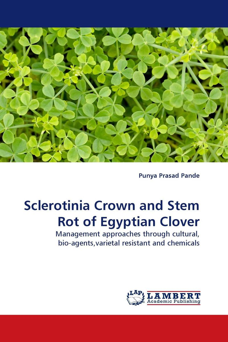 Sclerotinia Crown and Stem Rot of Egyptian Clover h n gour pankaj sharma and rakesh kaushal pathological aspects and management of root rot of groundnut