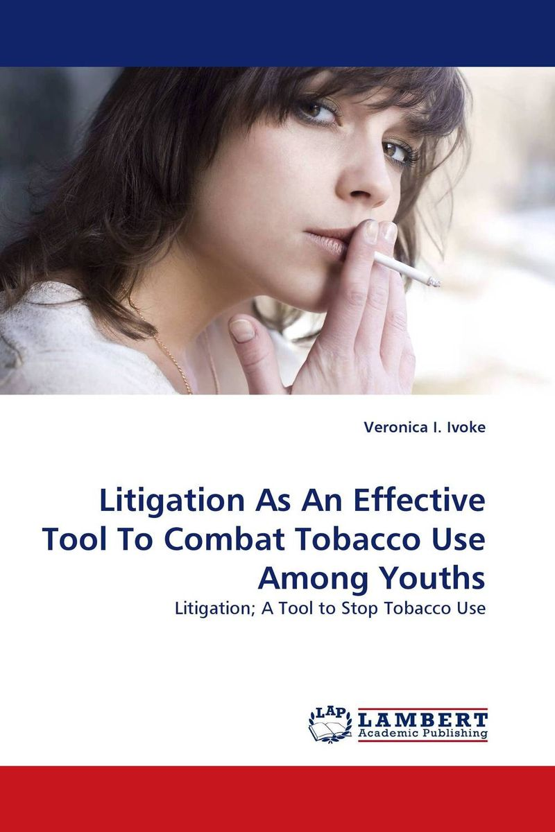 Litigation As An Effective Tool To Combat Tobacco Use Among Youths alexander mishkin how to stay young it