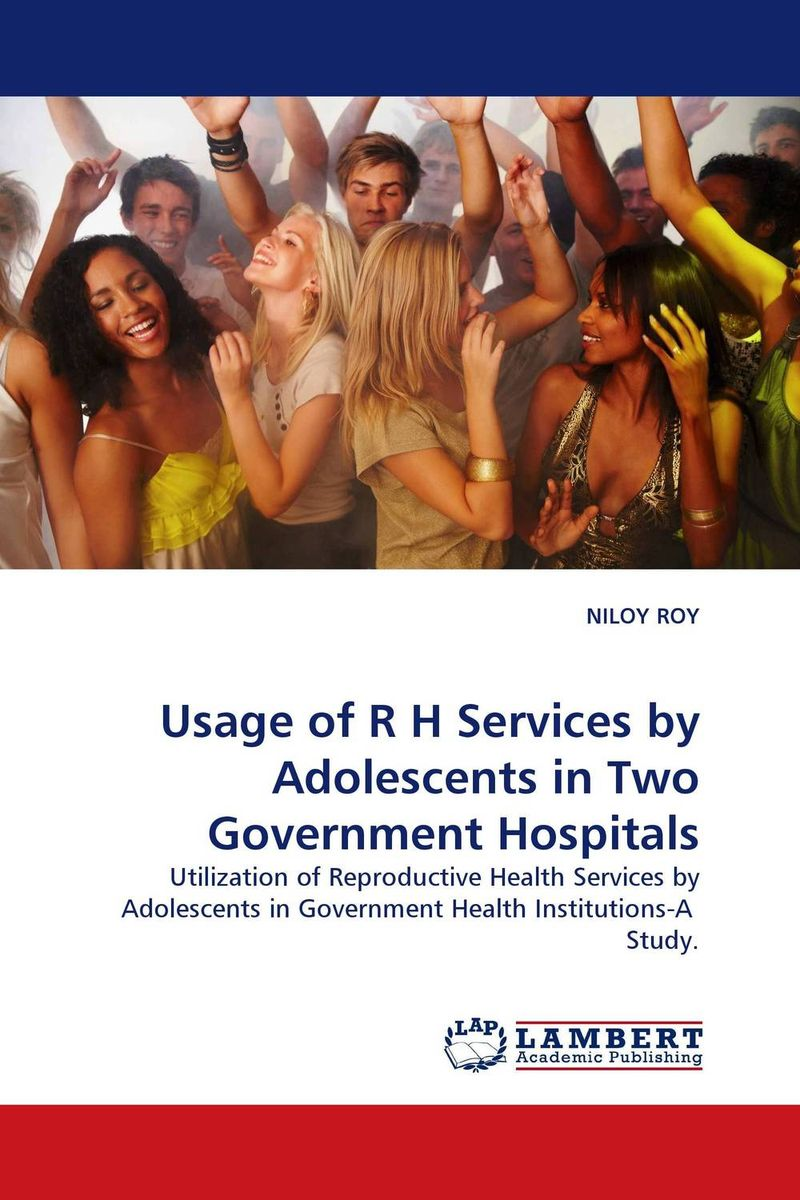 Usage of R H Services by Adolescents in Two Government Hospitals купить