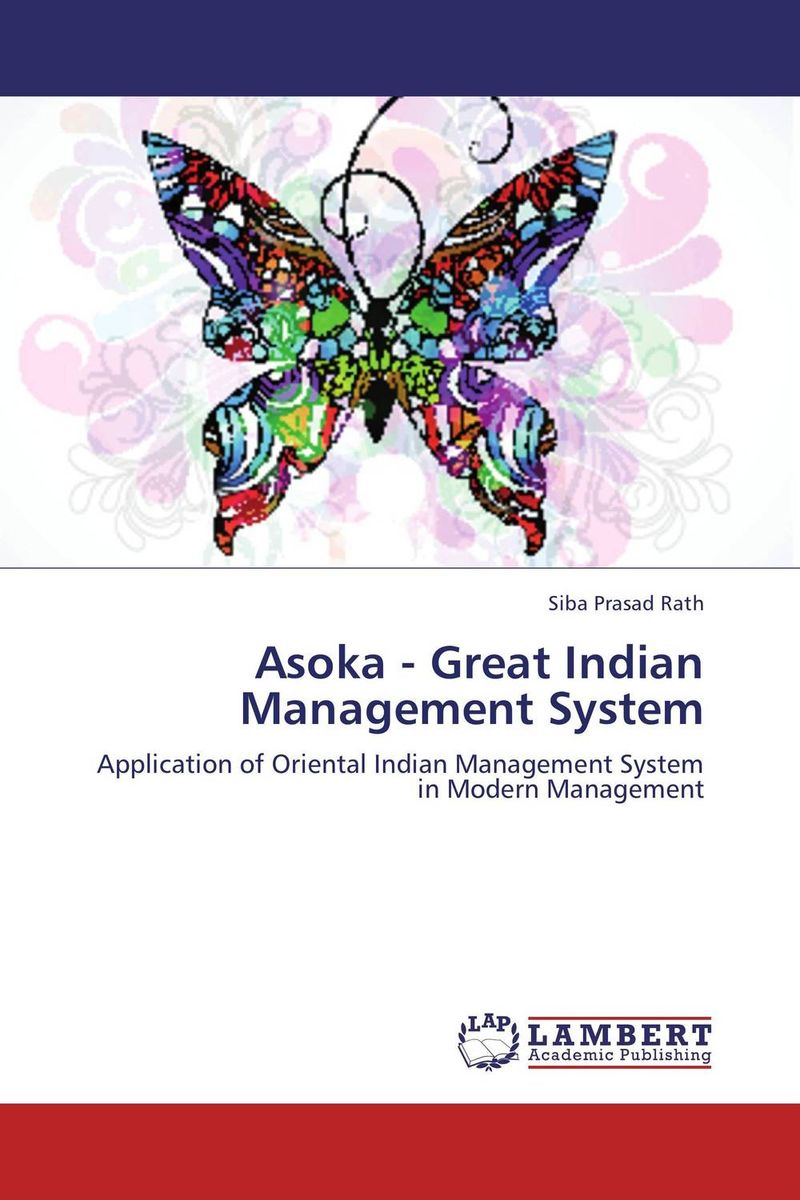 Asoka - Great Indian Management System stephen denning the leader s guide to radical management reinventing the workplace for the 21st century