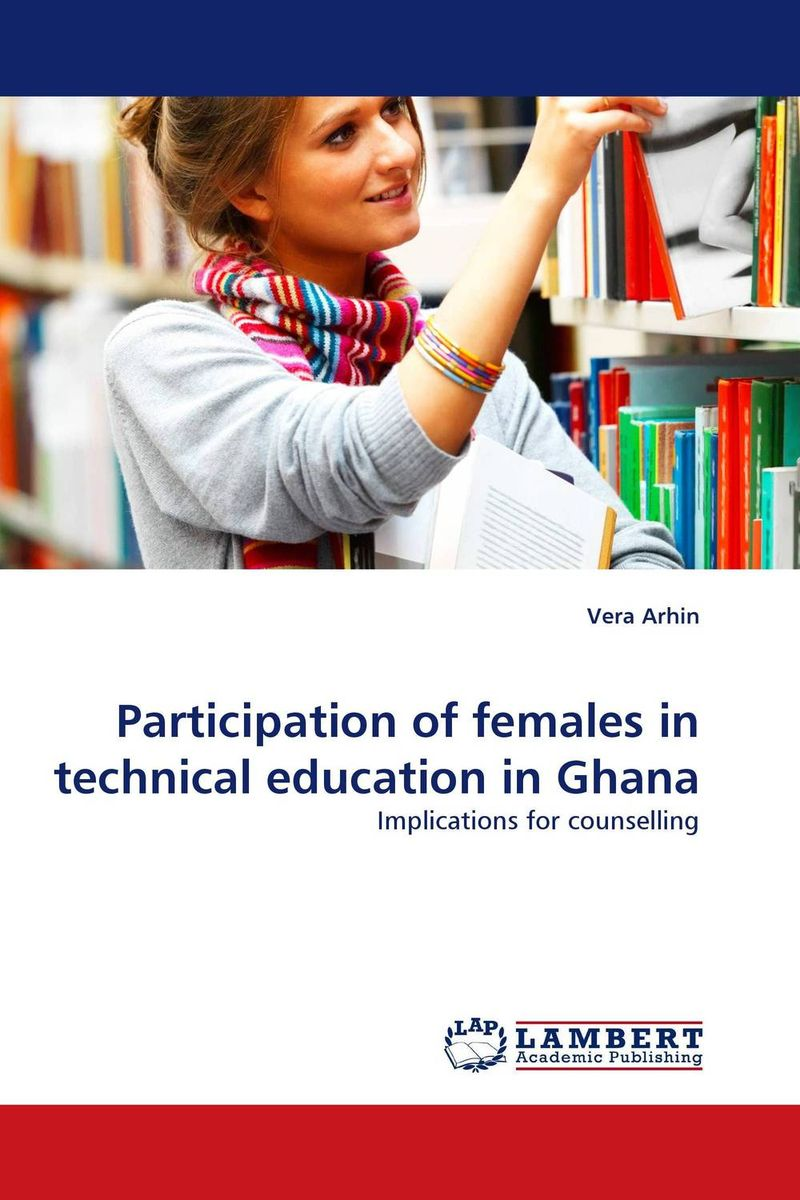 Participation of females in technical education in Ghana management of special schools in ghana