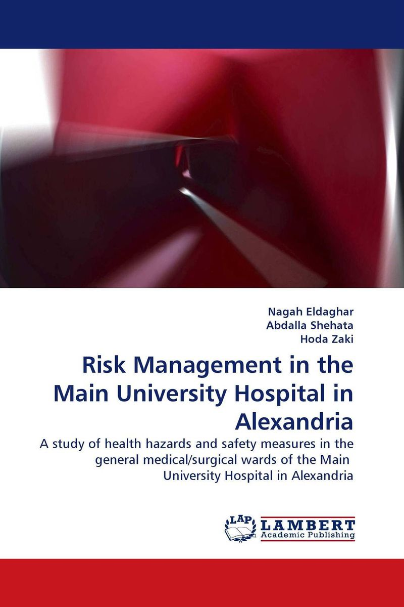 Risk Management in the Main University Hospital in Alexandria risk analysis and risk management in banks