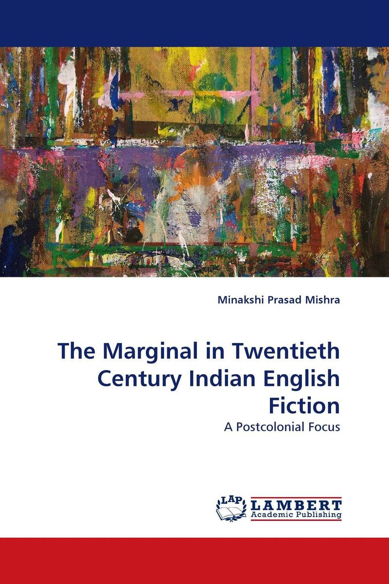 The Marginal in Twentieth Century Indian English Fiction verne j journey to the centre of the earth