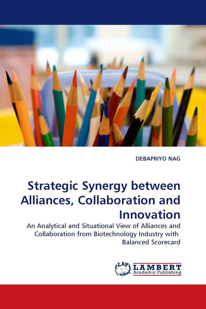 Strategic Synergy between Alliances, Collaboration and Innovation ard pieter man de alliances an executive guide to designing successful strategic partnerships