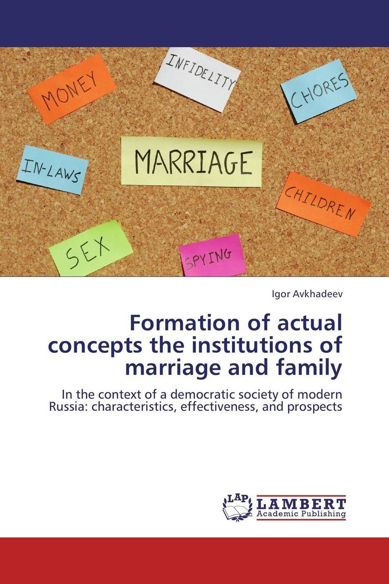 Formation of actual concepts the institutions of marriage and family voluntary associations in tsarist russia – science patriotism and civil society